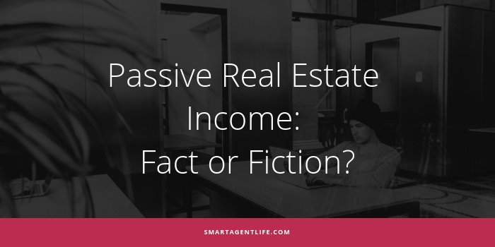 Passive Real Estate Income: Fact or Fiction?