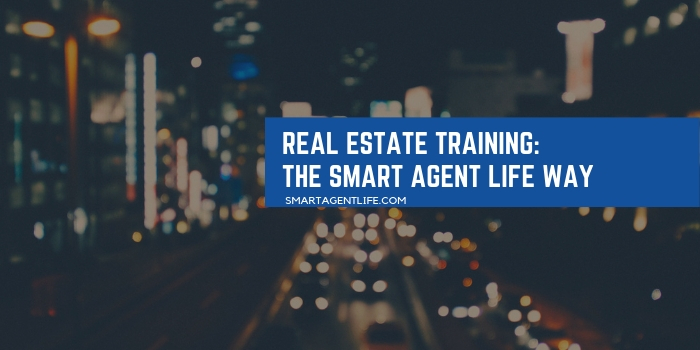 Real Estate Training: The Smart Agent Life Way